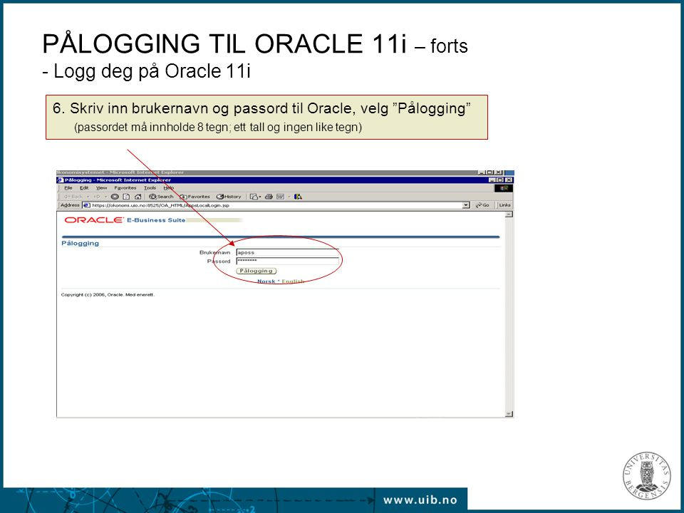 PÅLOGGING TIL ORACLE 11i – forts - Logg deg på Oracle 11i
