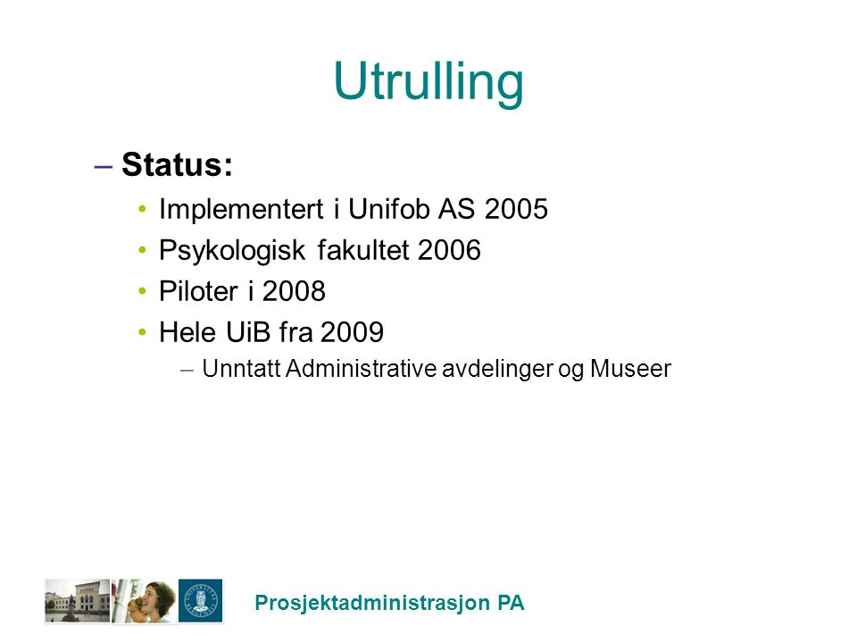 Utrulling Status: Implementert i Unifob AS 2005