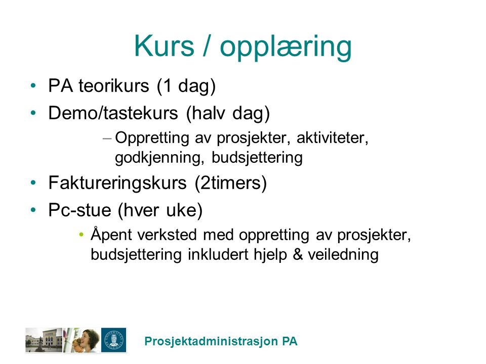 Kurs / opplæring PA teorikurs (1 dag) Demo/tastekurs (halv dag)