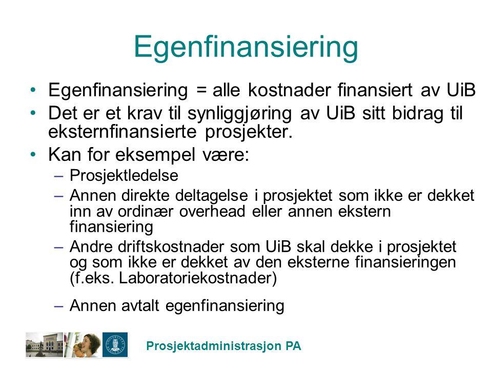 Egenfinansiering Egenfinansiering = alle kostnader finansiert av UiB