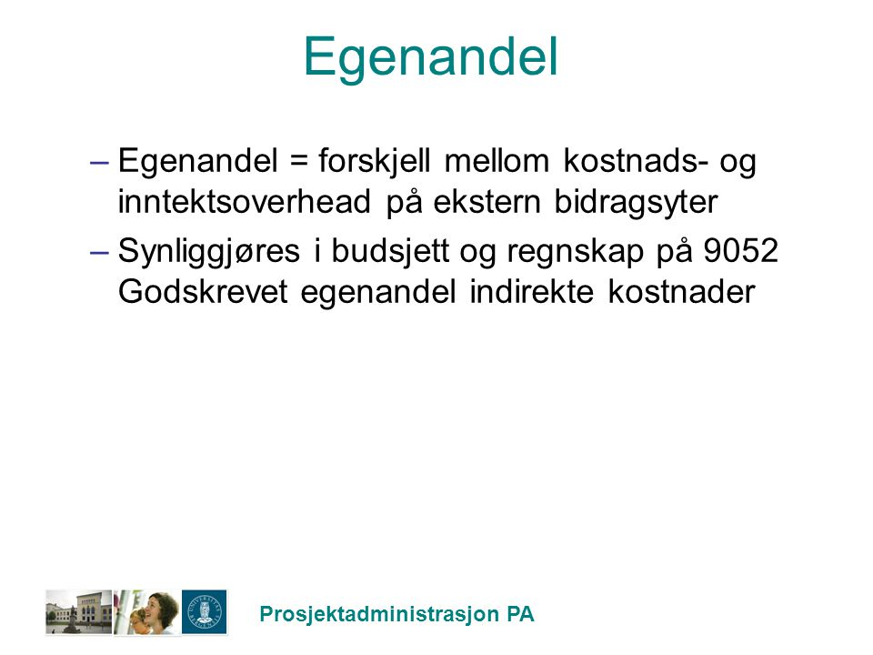 Egenandel Egenandel = forskjell mellom kostnads- og inntektsoverhead på ekstern bidragsyter.