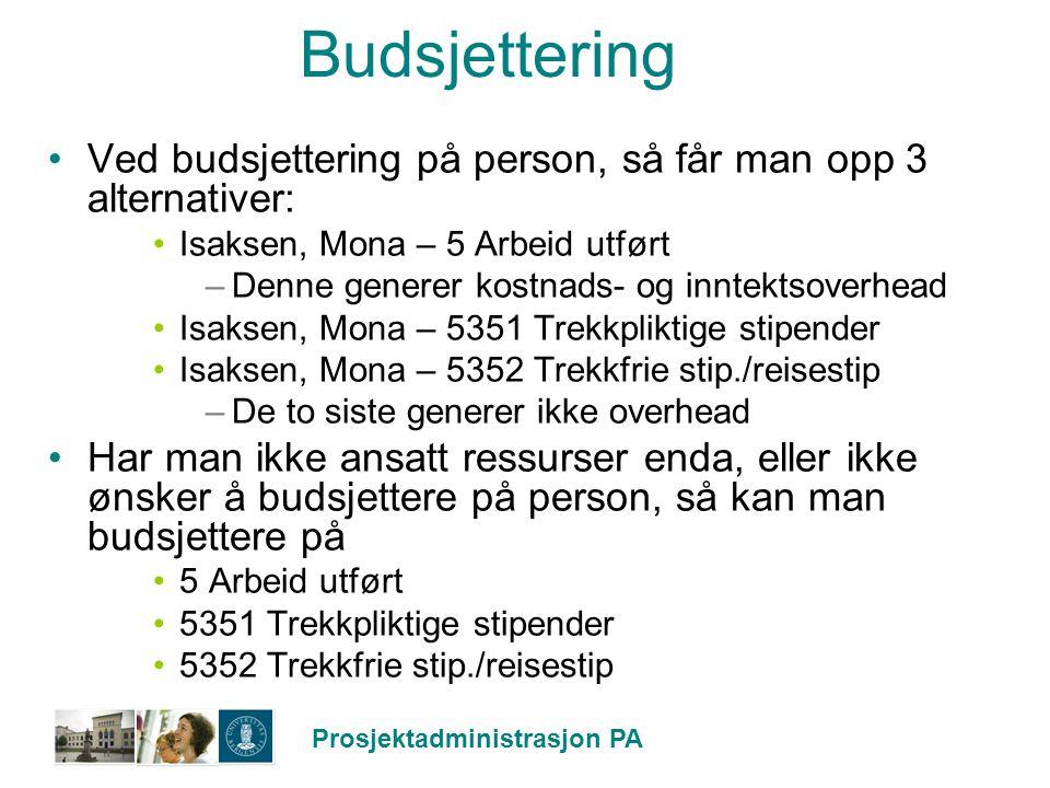 Budsjettering Ved budsjettering på person, så får man opp 3 alternativer: Isaksen, Mona – 5 Arbeid utført.