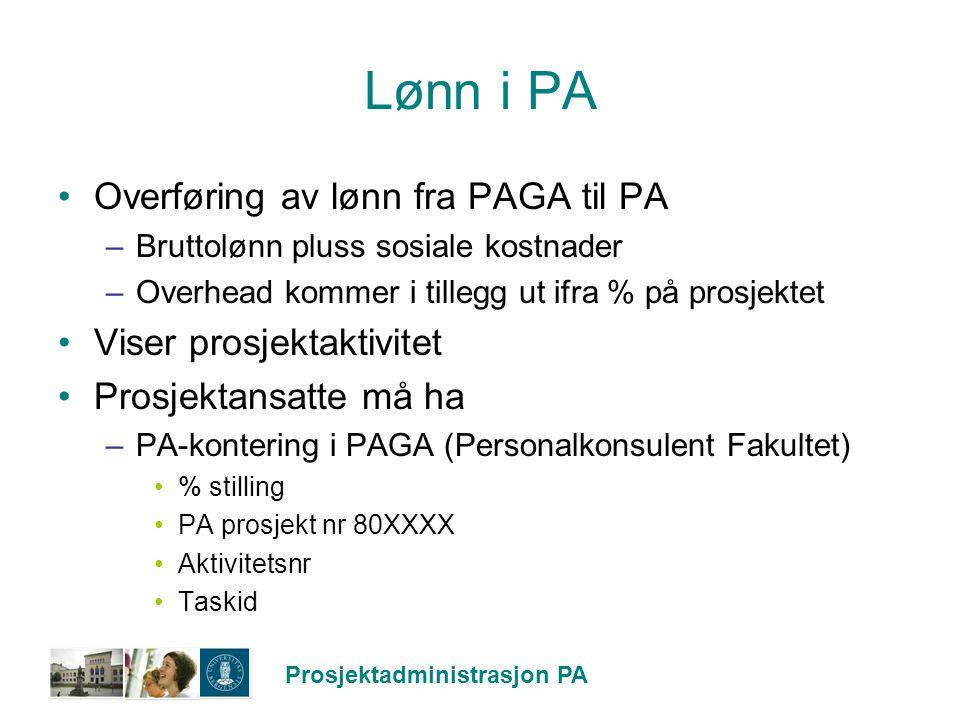 Lønn i PA Overføring av lønn fra PAGA til PA Viser prosjektaktivitet