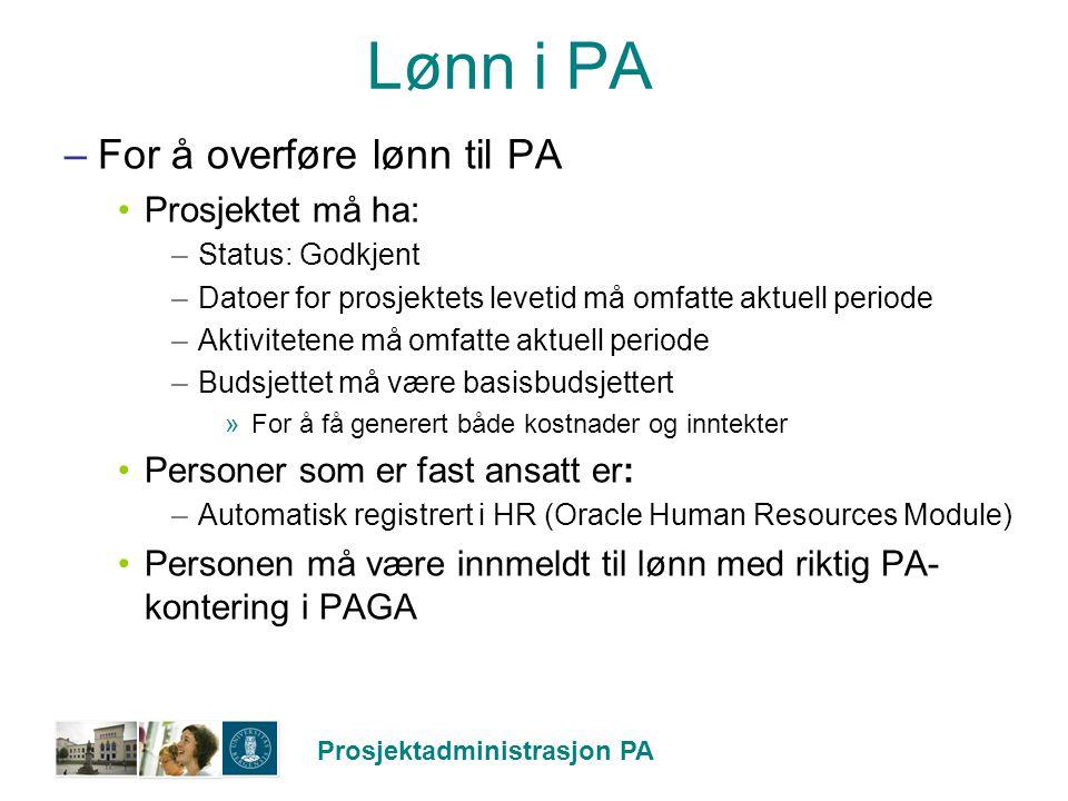 Lønn i PA For å overføre lønn til PA Prosjektet må ha: