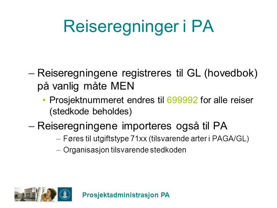 Reiseregninger i PA Reiseregningene registreres til GL (hovedbok) på vanlig måte MEN.