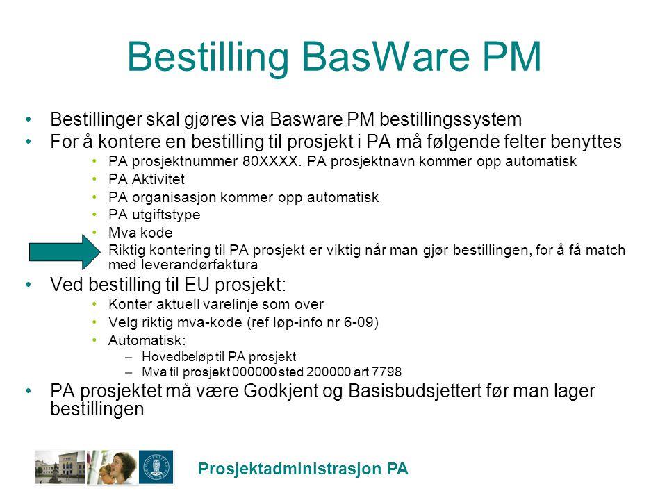 Bestilling BasWare PM Bestillinger skal gjøres via Basware PM bestillingssystem.