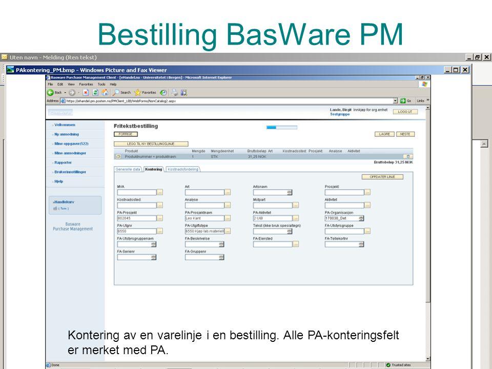Bestilling BasWare PM Bestillinger skal i størst mulig grad gjøres via Basware PM bestillingssystem.