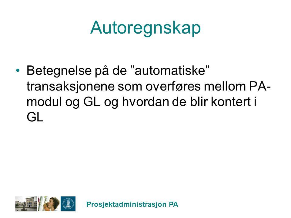 Autoregnskap Betegnelse på de automatiske transaksjonene som overføres mellom PA-modul og GL og hvordan de blir kontert i GL.