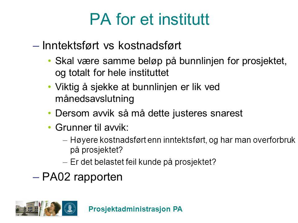 PA for et institutt Inntektsført vs kostnadsført PA02 rapporten