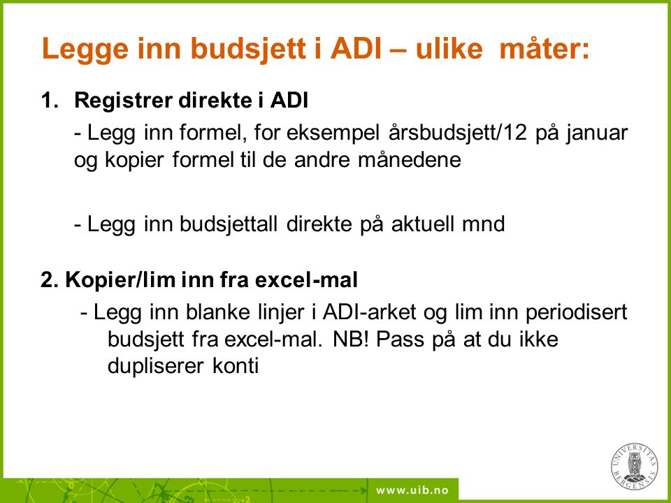 Legge inn budsjett i ADI – ulike måter: