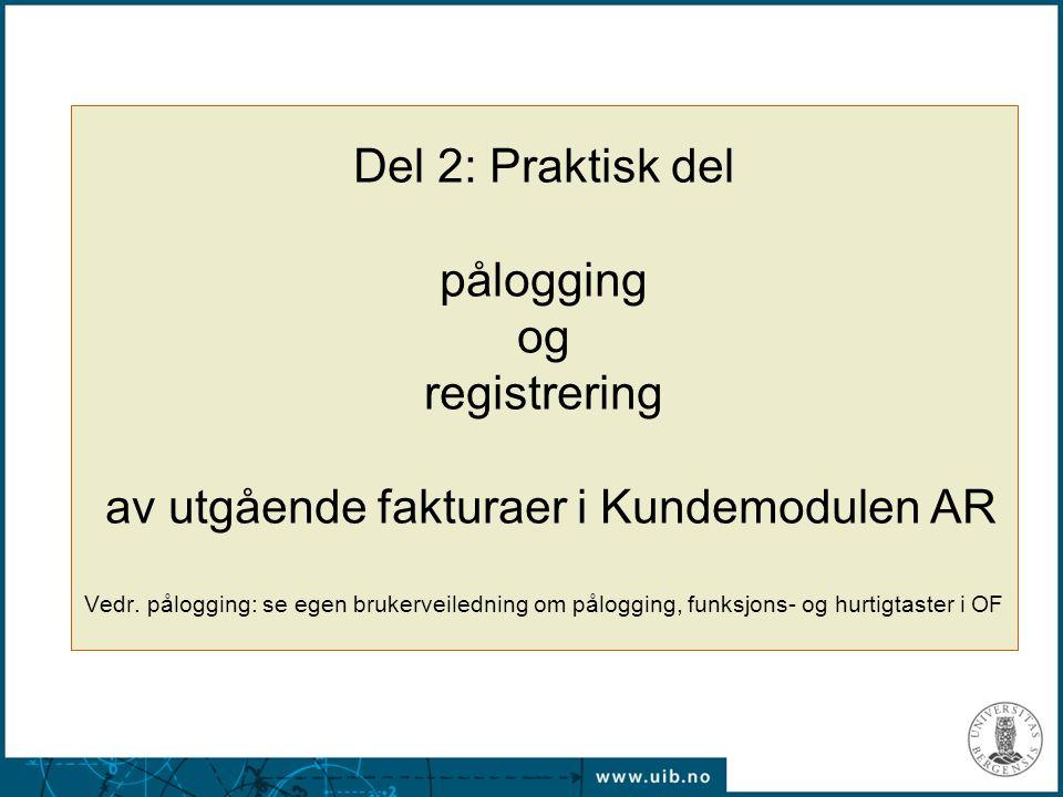 Del 2: Praktisk del pålogging og registrering av utgående fakturaer i Kundemodulen AR Vedr.