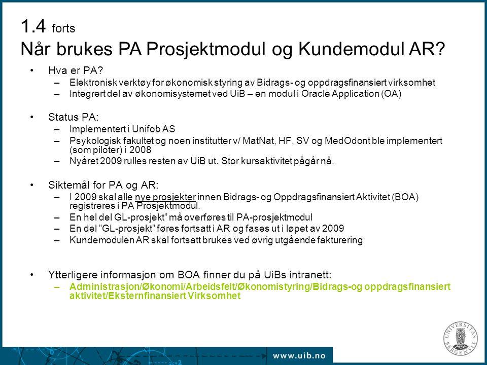 1.4 forts Når brukes PA Prosjektmodul og Kundemodul AR