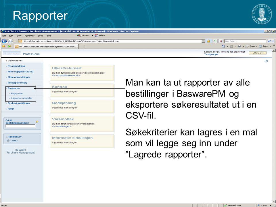 Rapporter Man kan ta ut rapporter av alle bestillinger i BaswarePM og eksportere søkeresultatet ut i en CSV-fil.