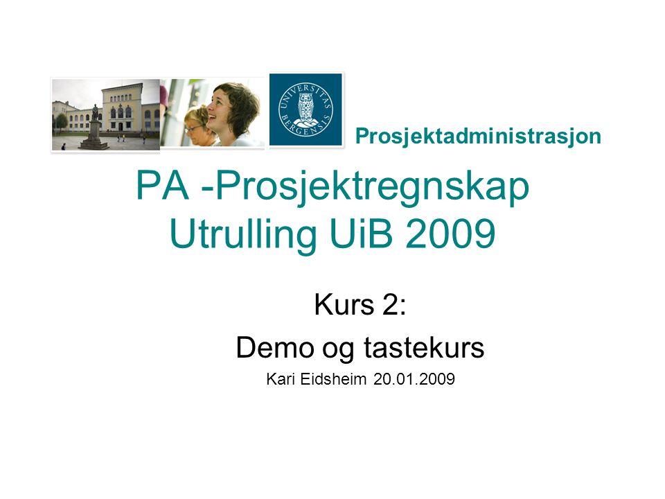PA -Prosjektregnskap Utrulling UiB 2009