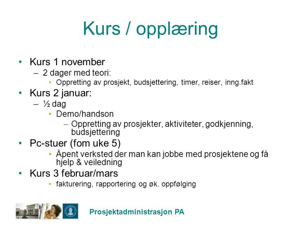 Kurs / opplæring Kurs 1 november Kurs 2 januar: Pc-stuer (fom uke 5)