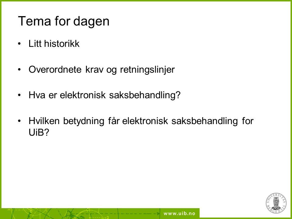 Tema for dagen Litt historikk Overordnete krav og retningslinjer