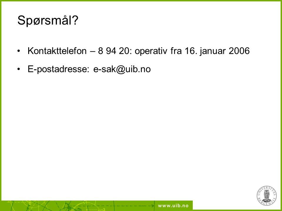 Spørsmål Kontakttelefon – 8 94 20: operativ fra 16. januar 2006