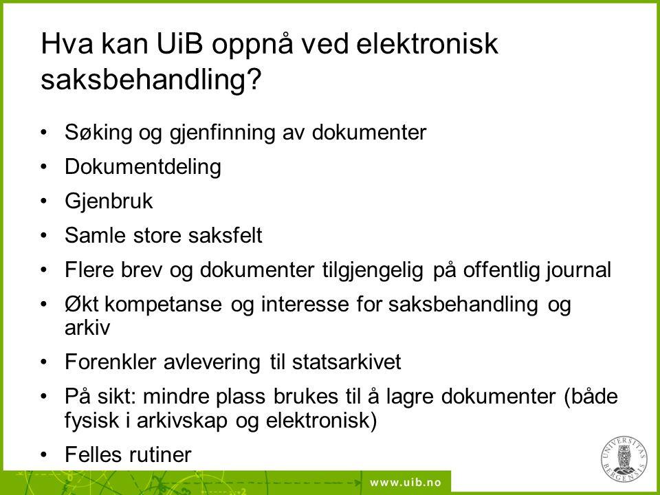 Hva kan UiB oppnå ved elektronisk saksbehandling