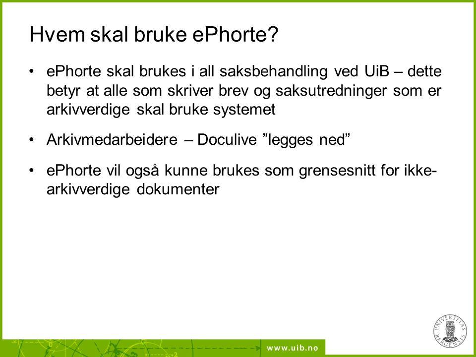 Hvem skal bruke ePhorte