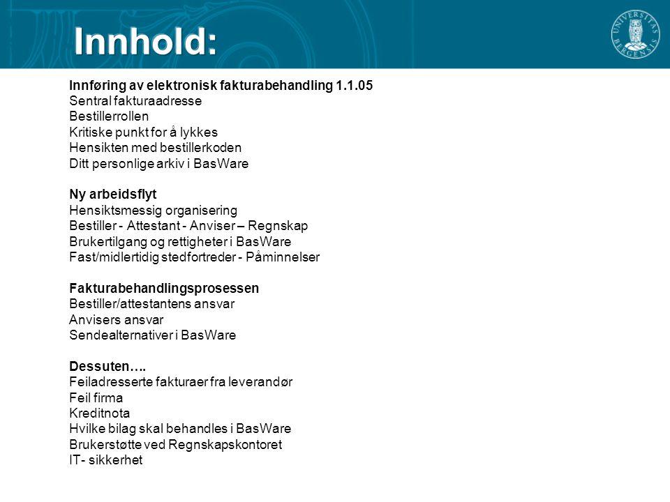 Innhold: Sentral fakturaadresse Bestillerrollen