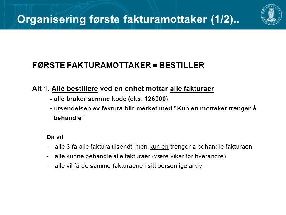 Organisering første fakturamottaker (1/2)..