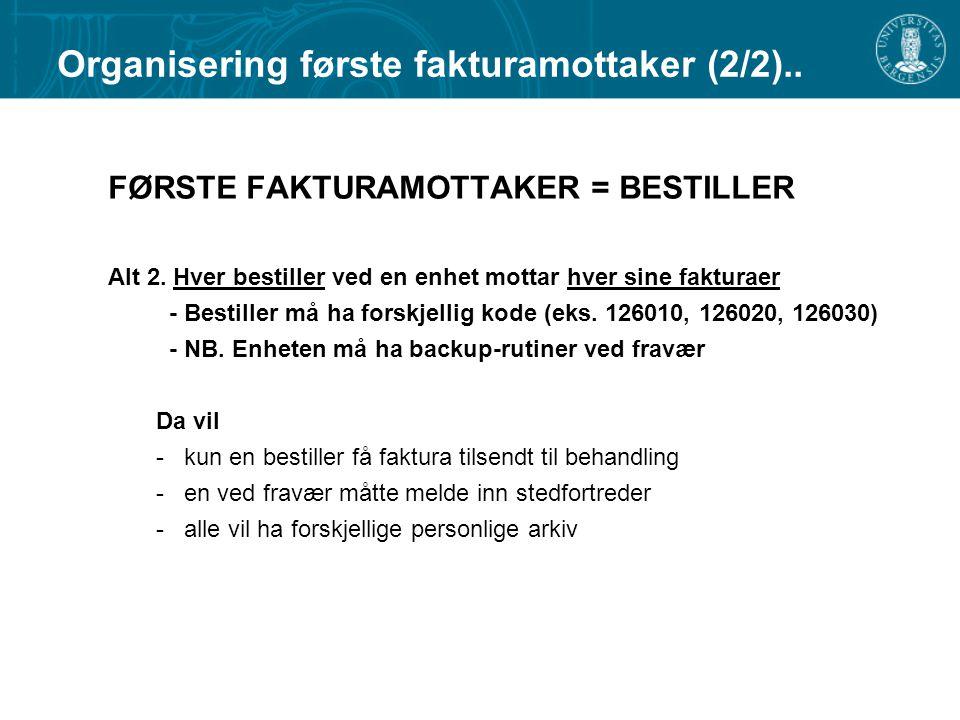 Organisering første fakturamottaker (2/2)..