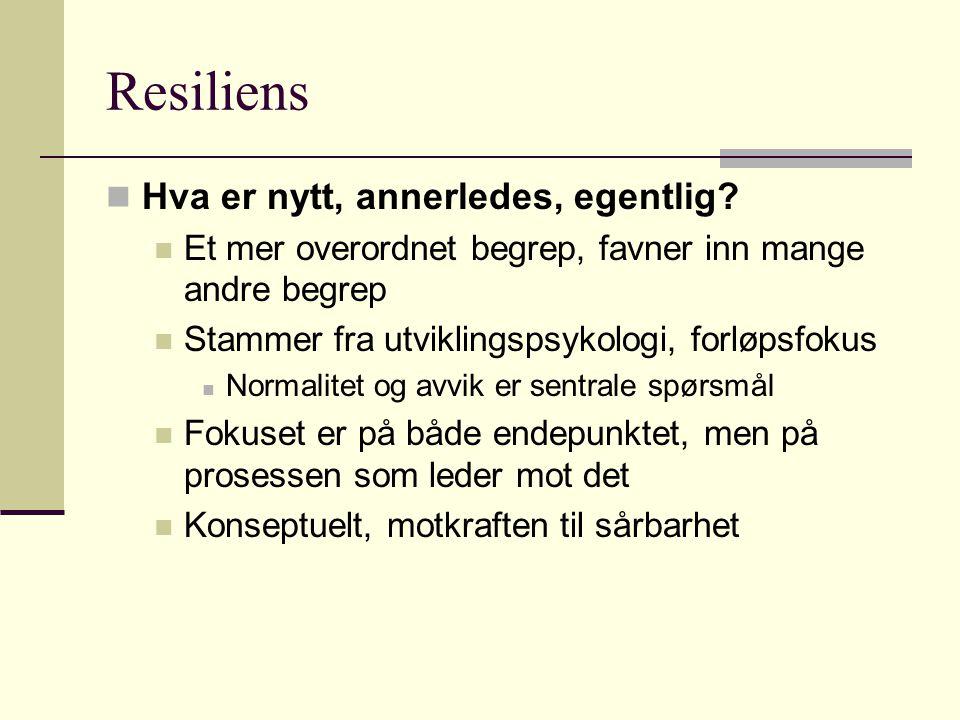 Resiliens Hva er nytt, annerledes, egentlig