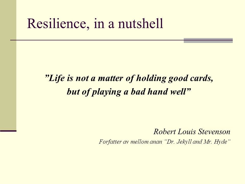 Resilience, in a nutshell