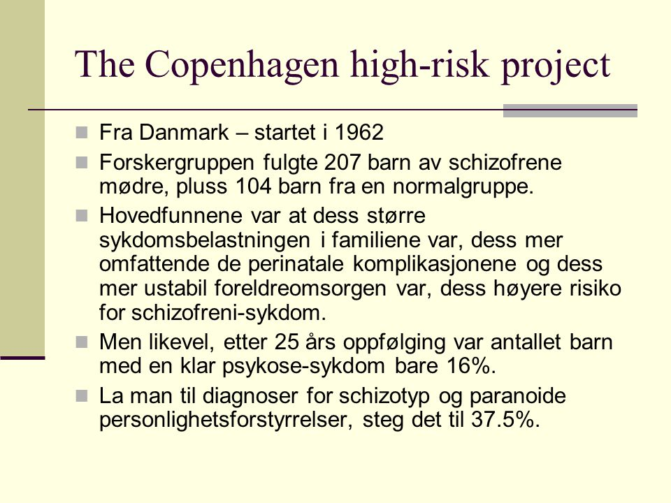 The Copenhagen high-risk project