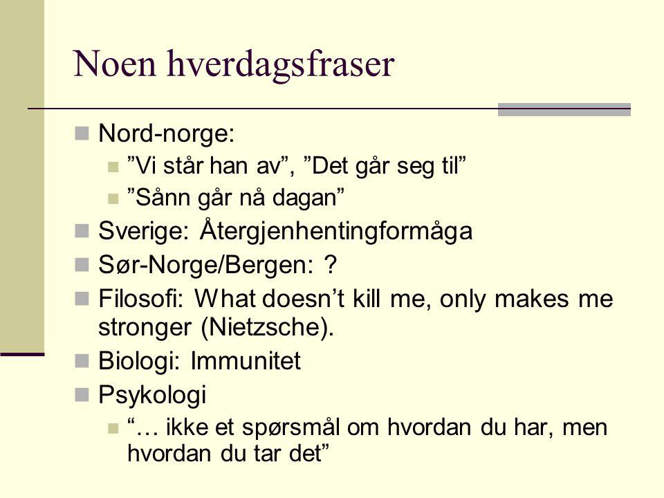 Noen hverdagsfraser Nord-norge: Sverige: Återgjenhentingformåga