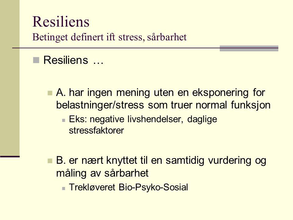 Resiliens Betinget definert ift stress, sårbarhet