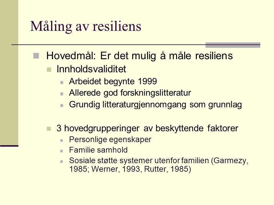 Måling av resiliens Hovedmål: Er det mulig å måle resiliens