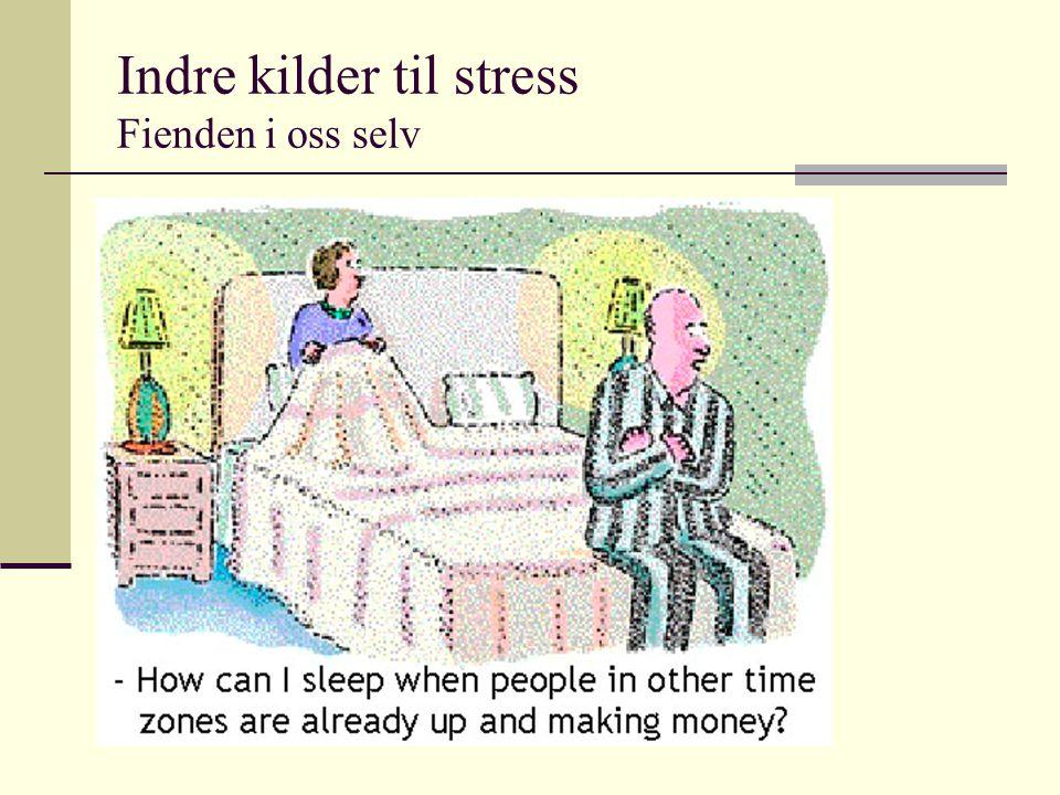 Indre kilder til stress Fienden i oss selv
