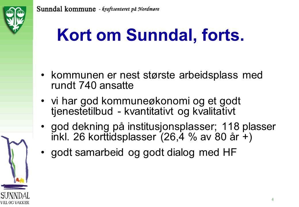 2.11.99 Kort om Sunndal, forts. kommunen er nest største arbeidsplass med rundt 740 ansatte.