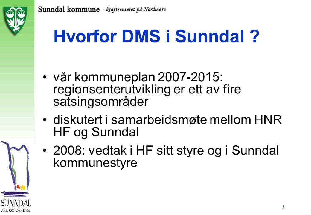 2.11.99 Hvorfor DMS i Sunndal vår kommuneplan 2007-2015: regionsenterutvikling er ett av fire satsingsområder.
