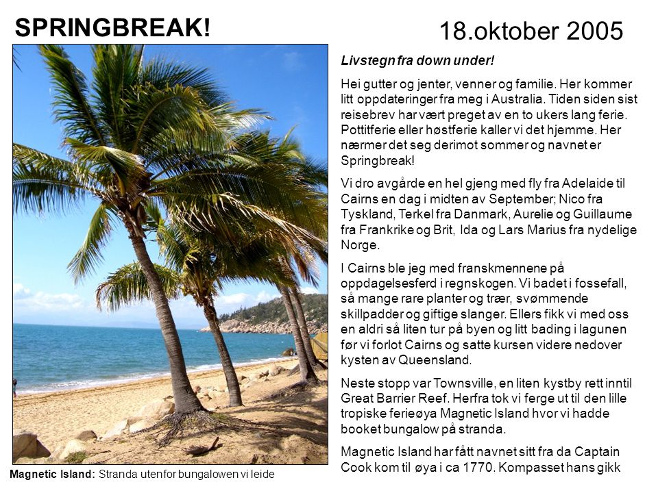SPRINGBREAK! 18.oktober 2005 Livstegn fra down under!