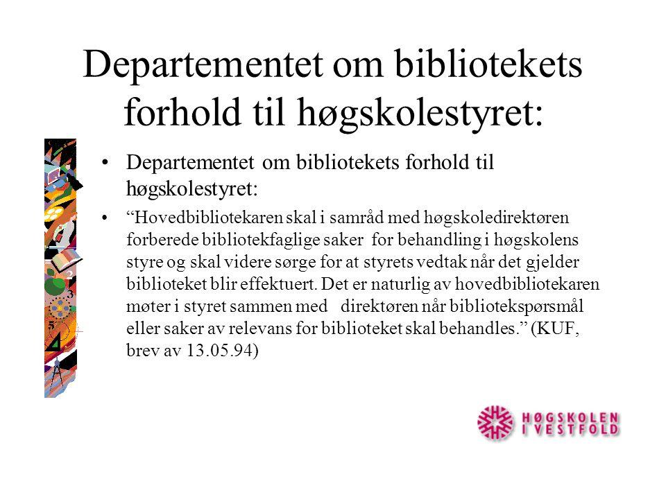 Departementet om bibliotekets forhold til høgskolestyret: