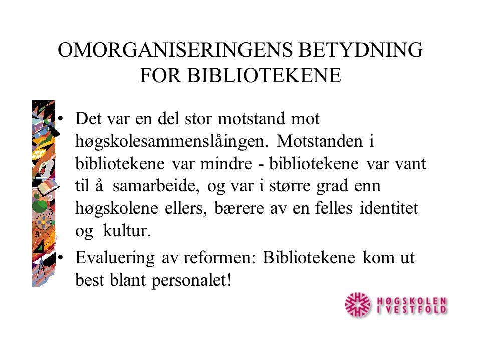 OMORGANISERINGENS BETYDNING FOR BIBLIOTEKENE