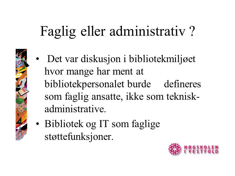 Faglig eller administrativ