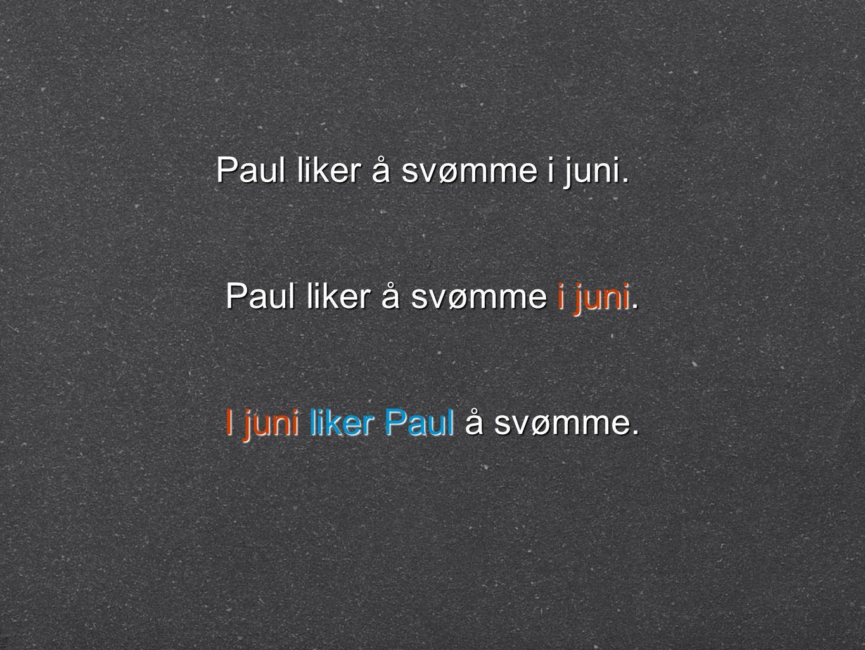 Paul liker å svømme i juni.
