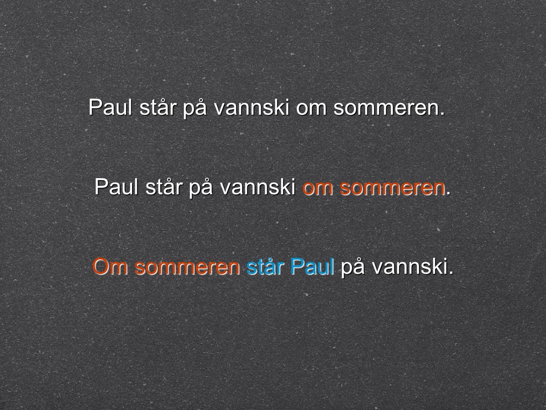 Paul står på vannski om sommeren.