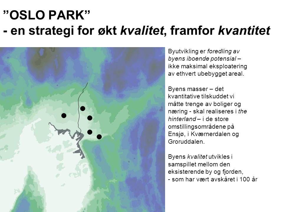 OSLO PARK - en strategi for økt kvalitet, framfor kvantitet