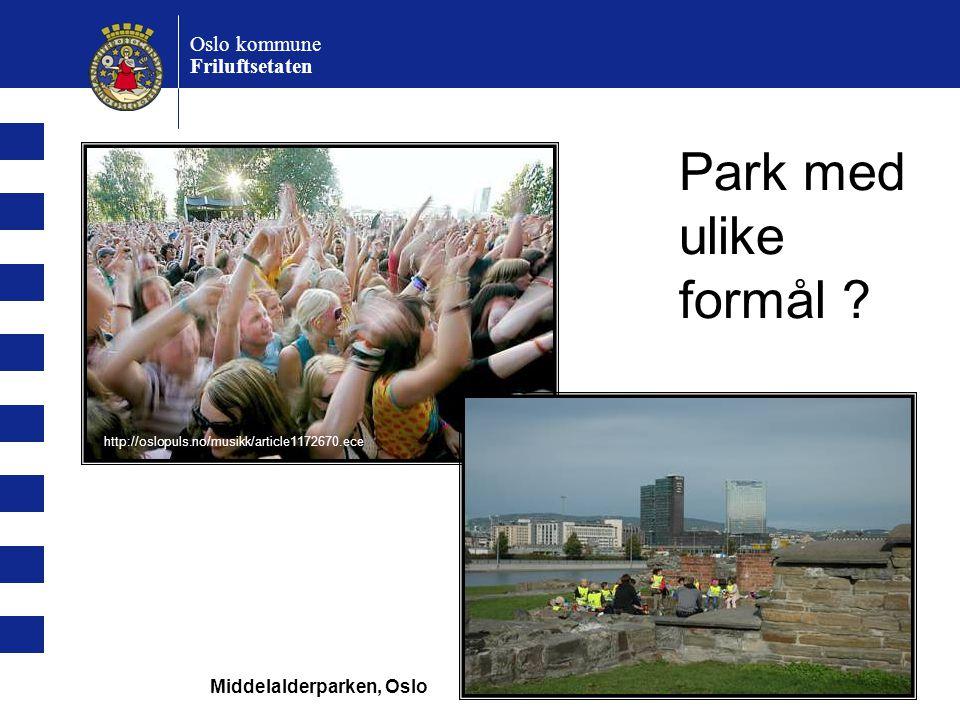 Park med ulike formål Oslo kommune Friluftsetaten