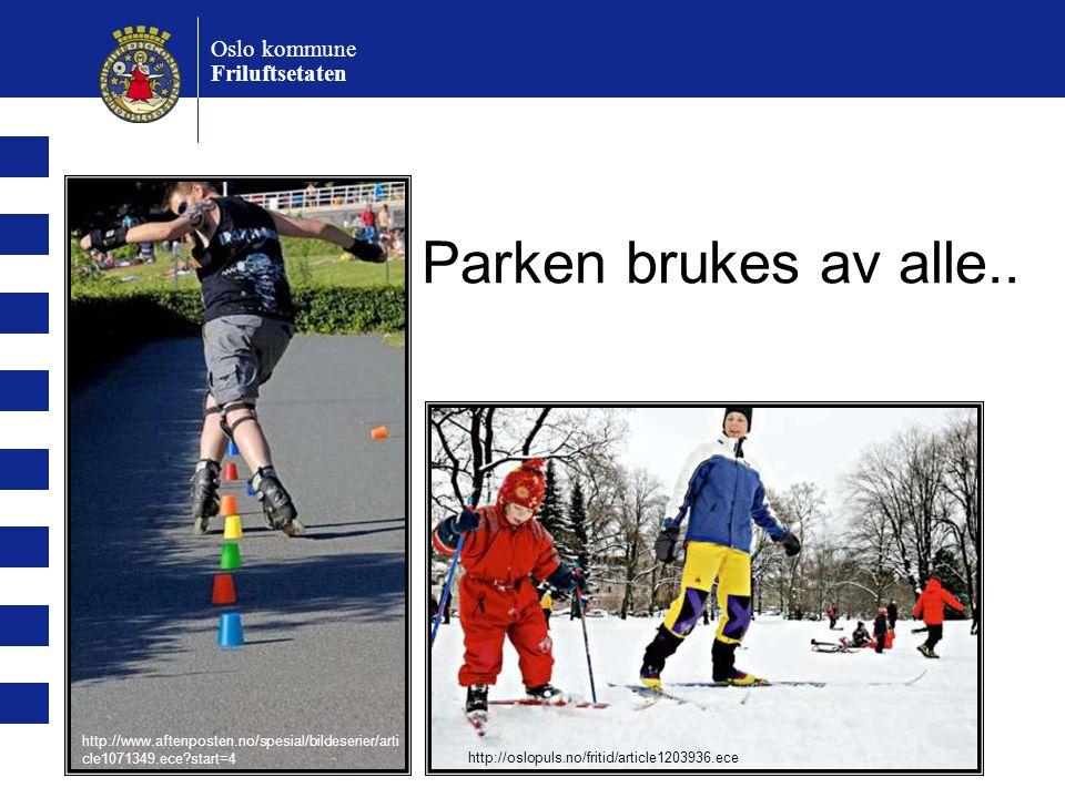 Parken brukes av alle.. Oslo kommune Friluftsetaten