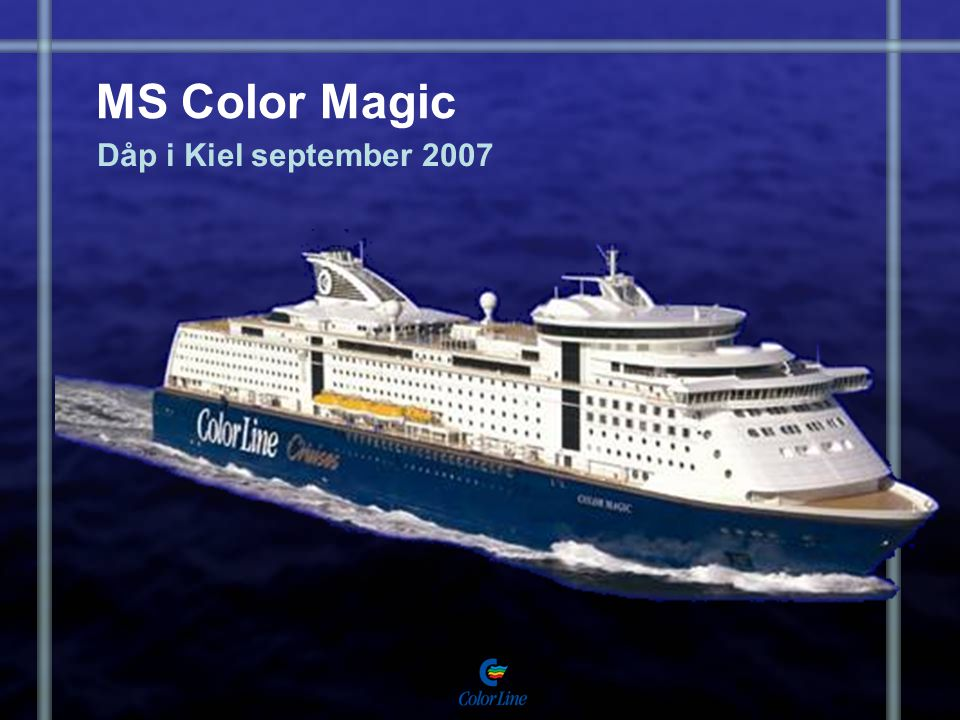 MS Color Magic Dåp i Kiel september 2007