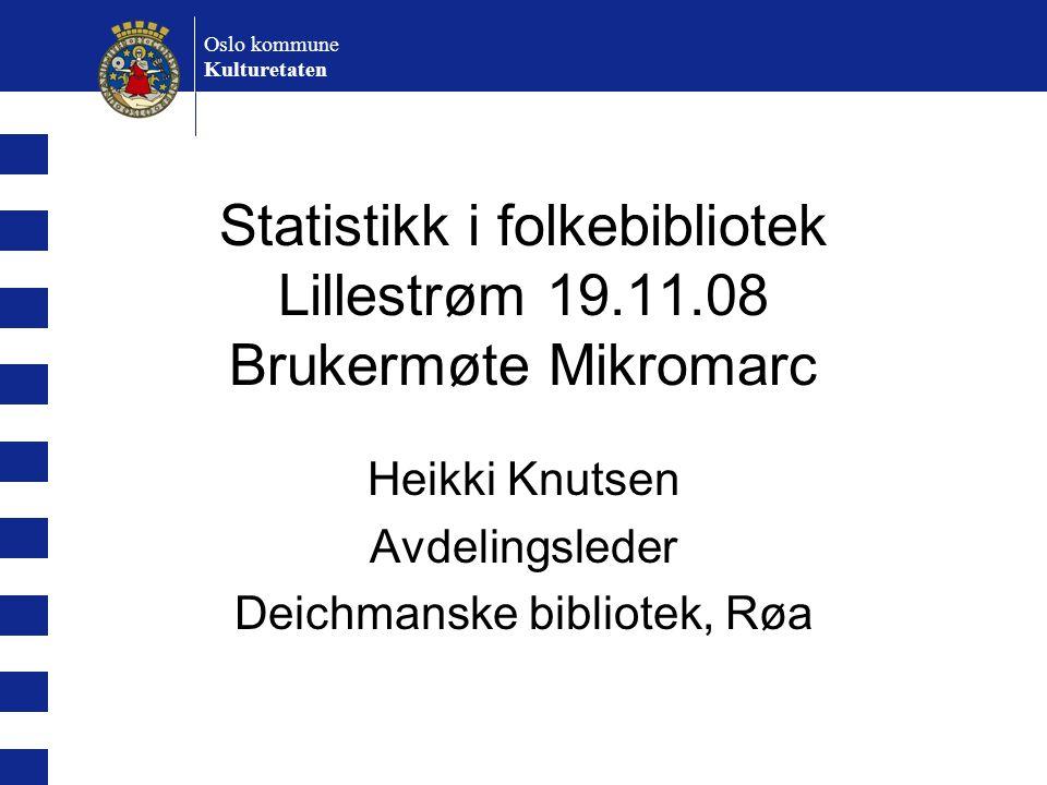 Statistikk i folkebibliotek Lillestrøm 19.11.08 Brukermøte Mikromarc