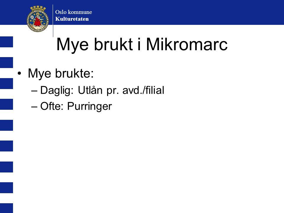 Mye brukt i Mikromarc Mye brukte: Daglig: Utlån pr. avd./filial