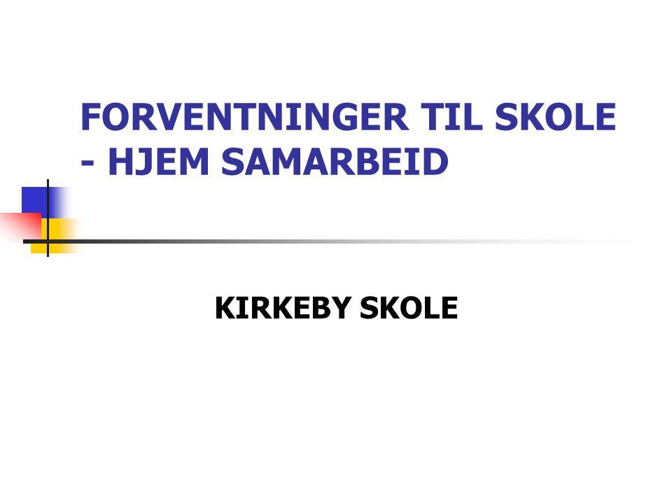 FORVENTNINGER TIL SKOLE - HJEM SAMARBEID