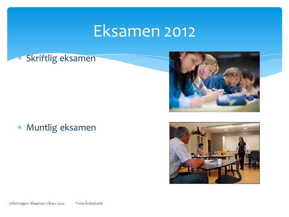 Eksamen 2012 Skriftlig eksamen Muntlig eksamen