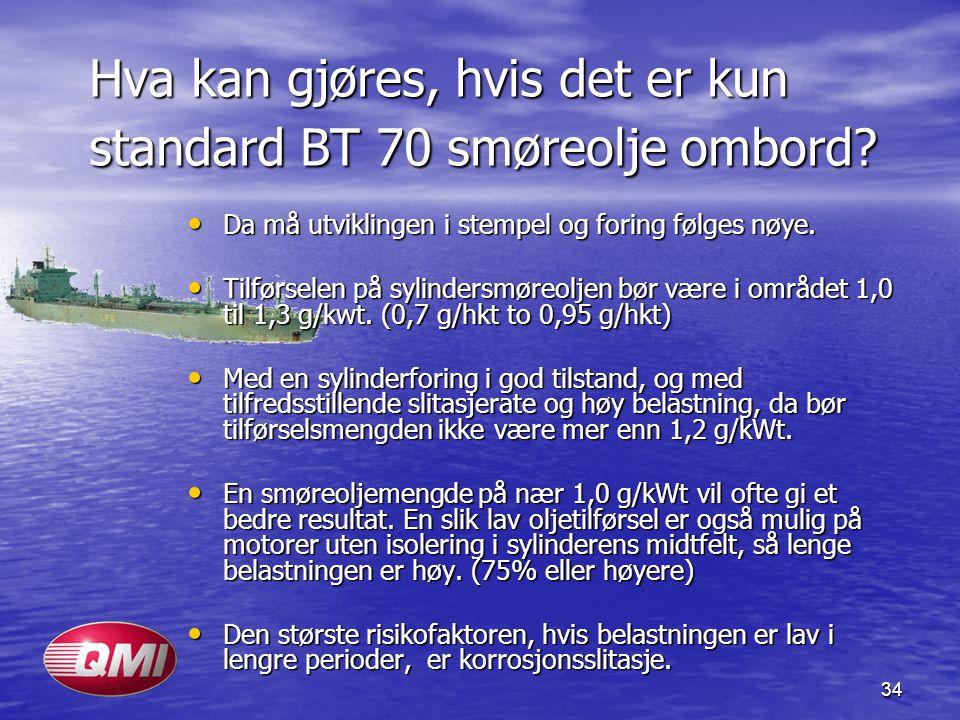Hva kan gjøres, hvis det er kun standard BT 70 smøreolje ombord